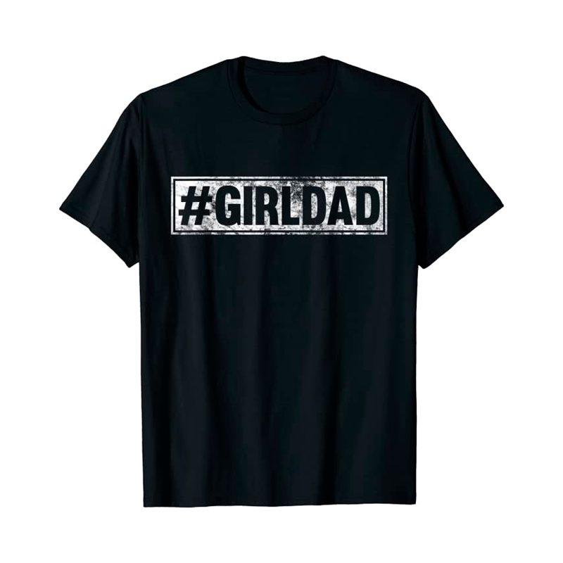 #girldad T Shirt