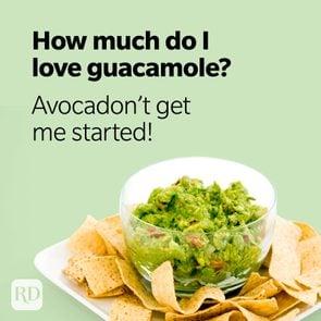 Avocado Puns How Much Do I Love Guacamole Avocadont Get Me Started