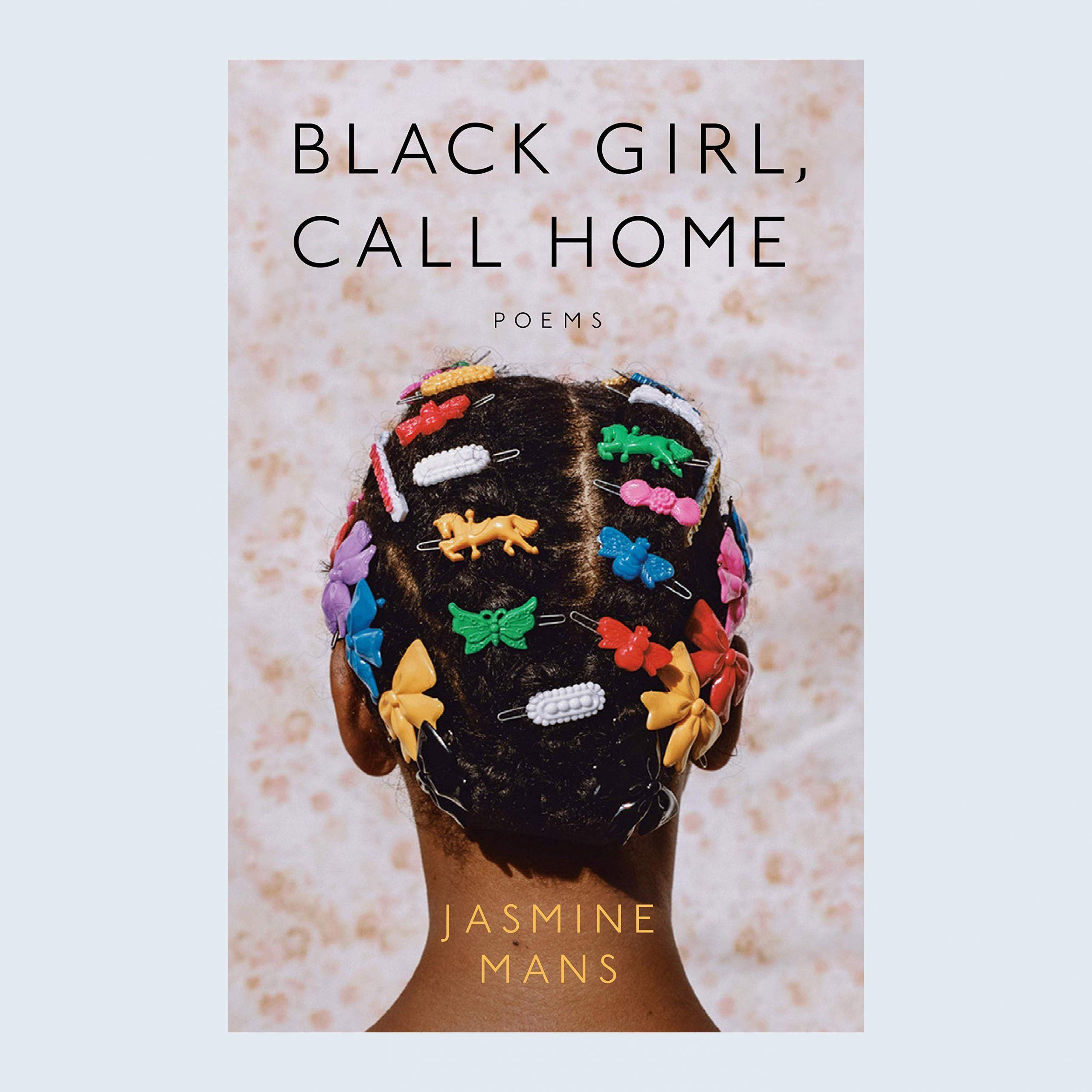 Black Girl Call Home by Jasmine Mans