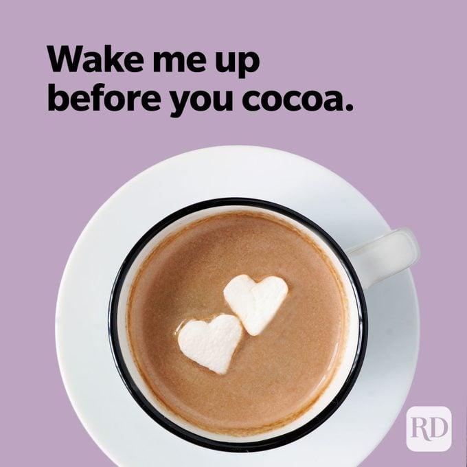 Wake me up before you cocoa.