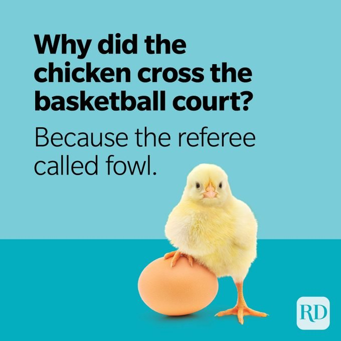 Why did the chicken cross the basketball court? Because the referee called fowl.