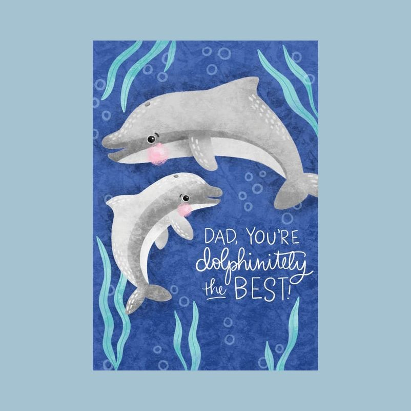 """Dad you are """"dolphinately"""" the best fathers day card"""