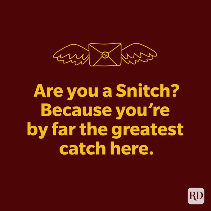 Are you a snitch? Because you're by far the greatest catch out there.