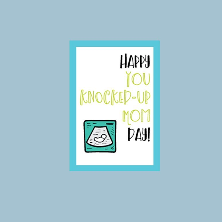 Happy You Knocked Up Mom Day fathers day card