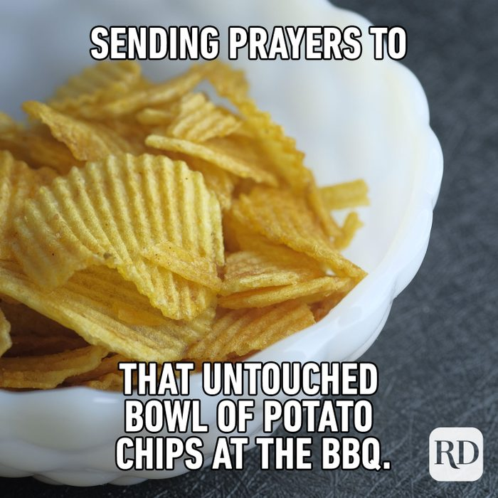 Meme text: Sending prayers to that untouched bowl of potato chips at the BBQ.