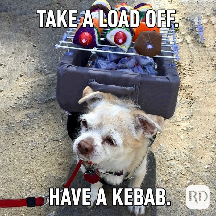Meme text: Take a load off. Have a kebab.