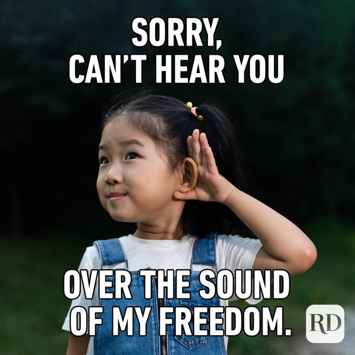 Meme text: Sorry, can't hear you over the sound of my freedom.