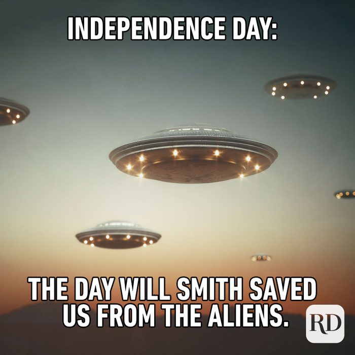 Meme text: Independence Day: The day Will Smith saved us from the aliens.
