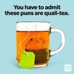 52 Tea Puns That Will Get You Laughing Oolong Time