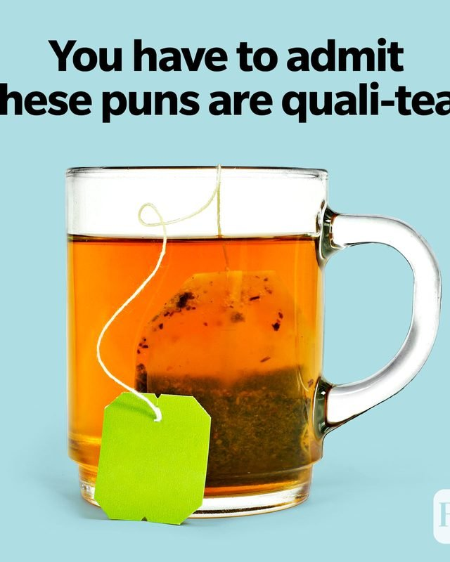 Tea Puns You Have To Admit These Puns Are Quali-Tea