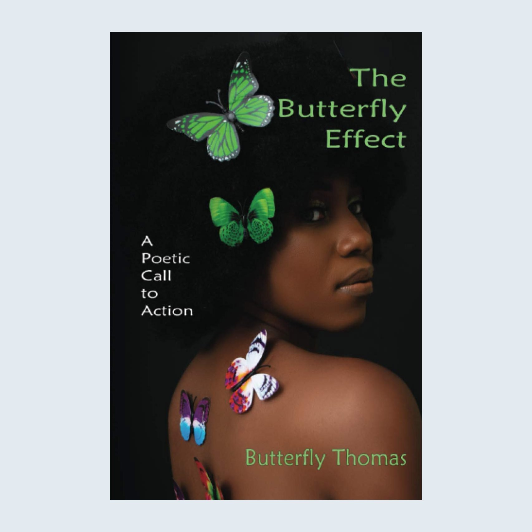 The Butterfly Effect by Butterfly Thomas