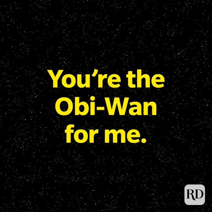 Youre The Obi Wan For Me star wars pun