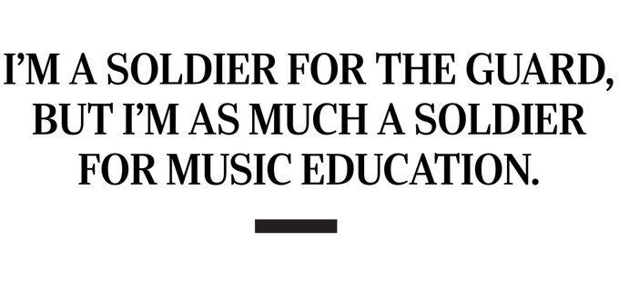 """pull quote that reads """"I'm a soldier for the guard, but I'm as much a soldier for music education."""""""