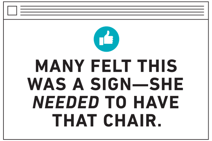 Text: Many felt this was a sign - she NEEDED to have that chair
