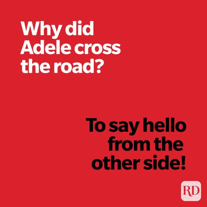 Why did Adele cross the road? To say hello from the other side.
