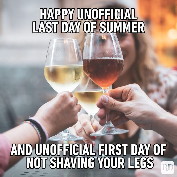 Meme text: Happy unofficial last day of summer and unofficial first day of not shaving your legs