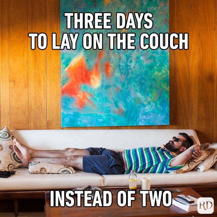 Meme text: Three days to lay on the couch instead of two