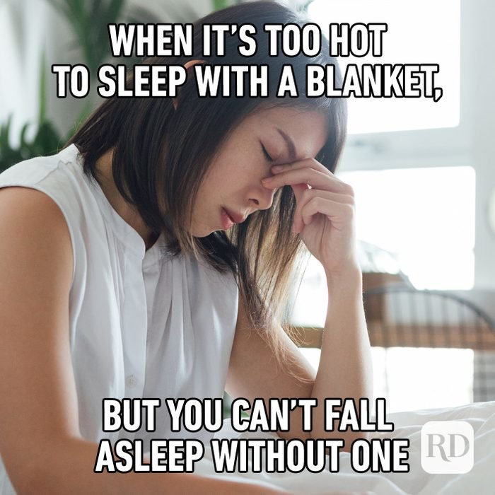 Meme text: When it's too hot to sleep with a blanket, but you can't fall asleep without one
