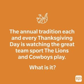 The annual tradition each and every Thanksgiving Day is watching the great team sport The Lions and Cowboys play. What is it?