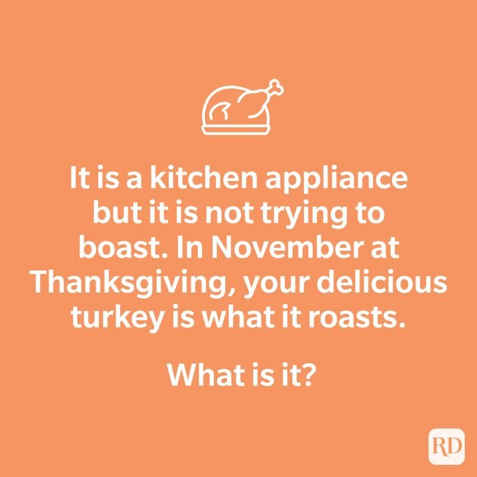 It is a kitchen appliance but it is not trying to boast. In November at Thanksgiving, your delicious turkey is what it roasts. What is it?