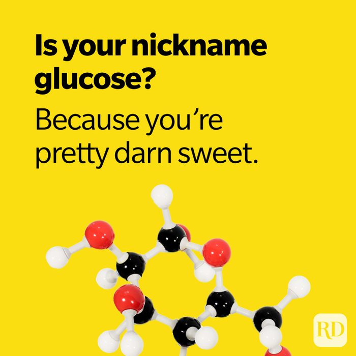 is your name glucose? because you're pretty darn sweet.