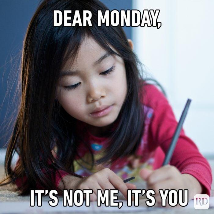 Dear Monday, It's Not Me, It's You