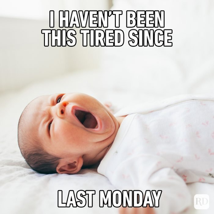 I Haven't Been This Tired Since Last Monday