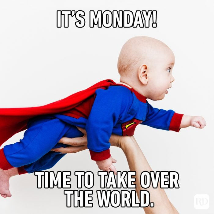 It's Monday! Time To Take Over The World.