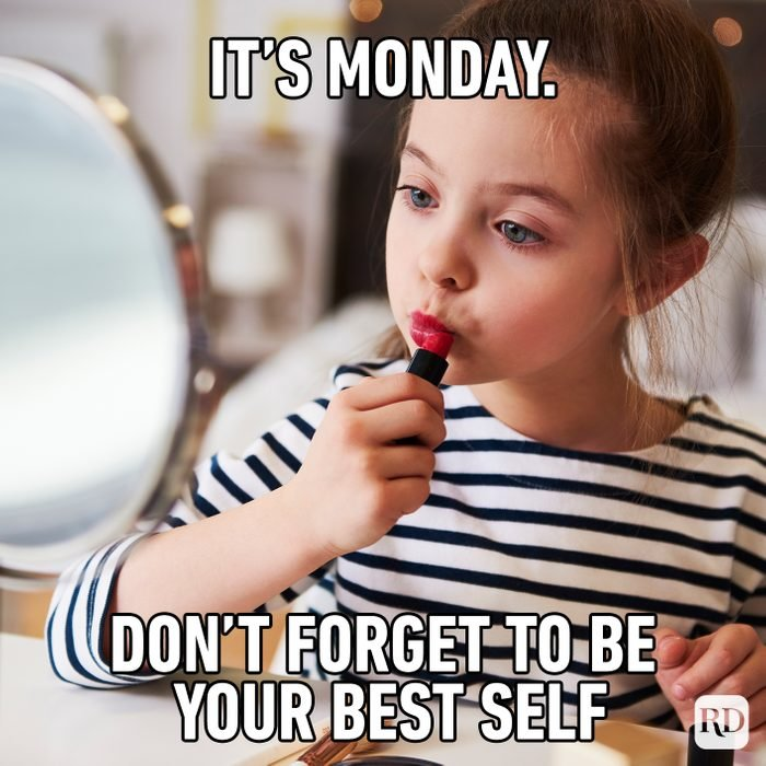 It's Monday. Don't Forget To Be Your Best Self
