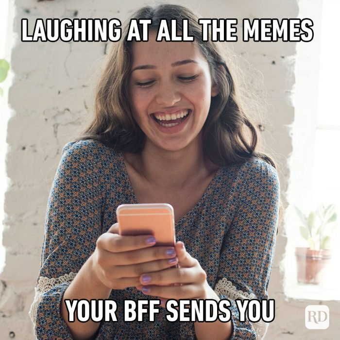 Laughing At All The Memes Your Bff Sends You
