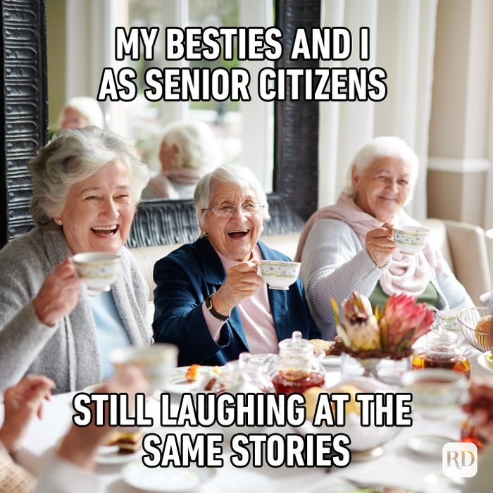 My Besties And I As Senior Citizens Still Laughing At The Same Stories