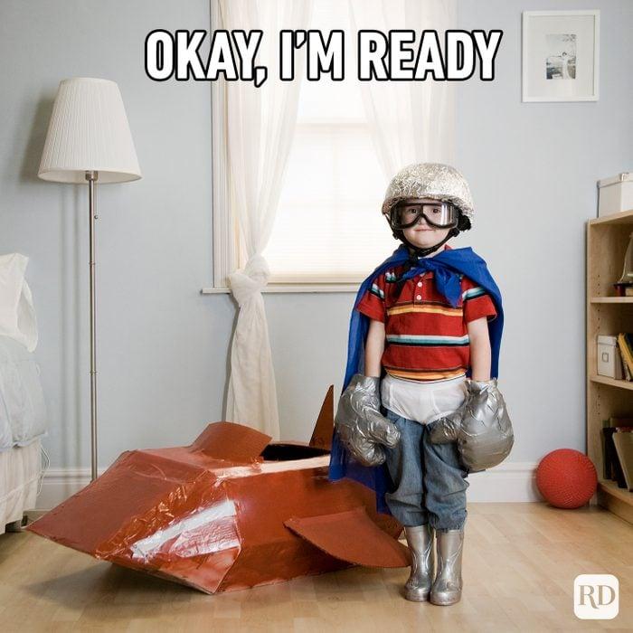 Okay, I'm Ready