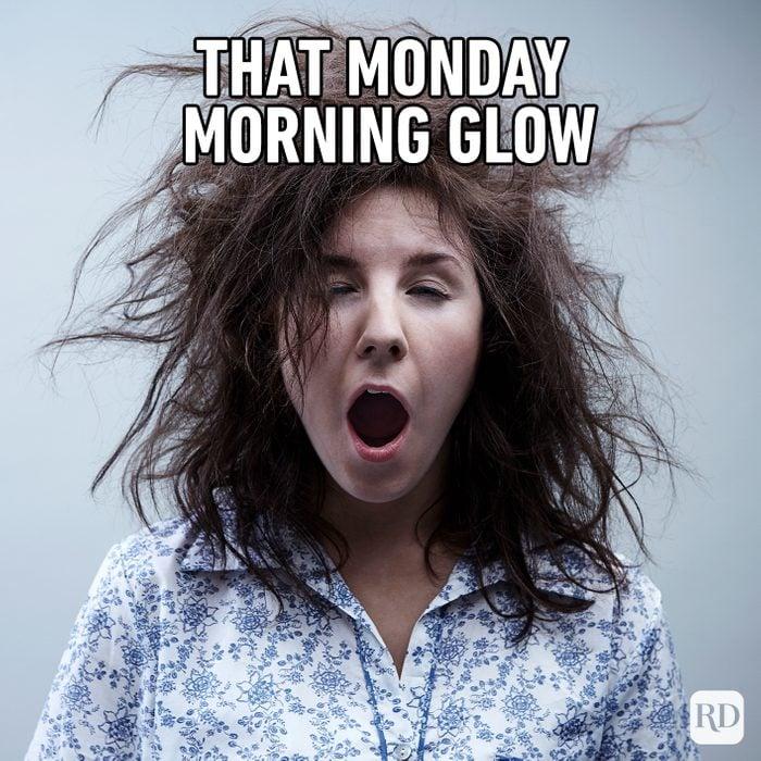 That Monday Morning Glow