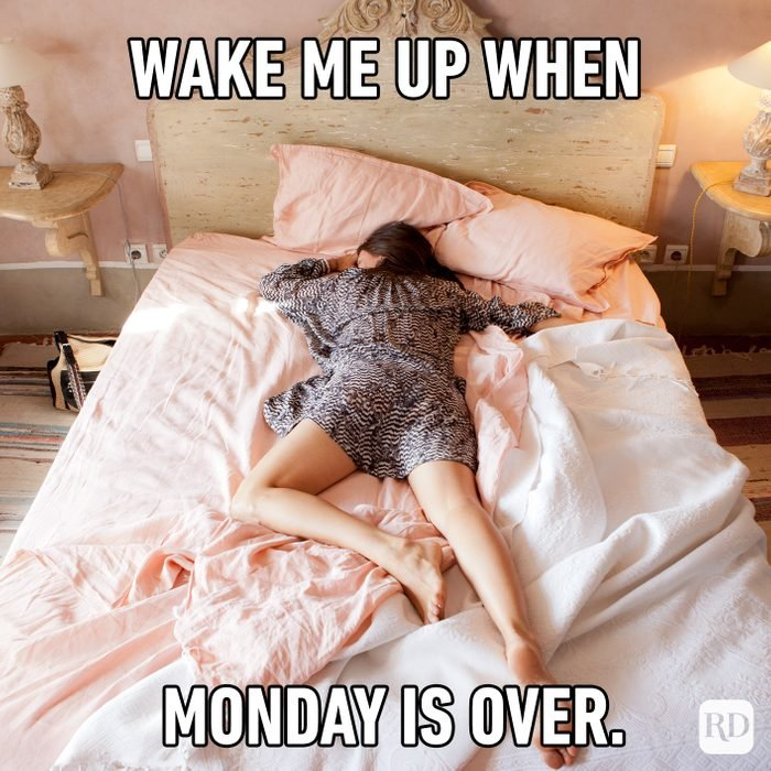 Wake Me Up When Monday Is Over.