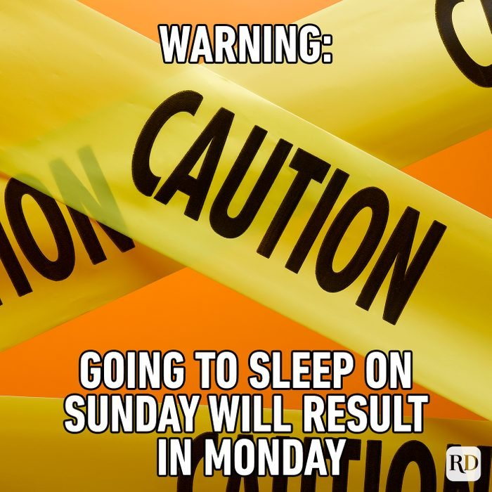 Warning Going To Sleep On Sunday Will Result In Monday