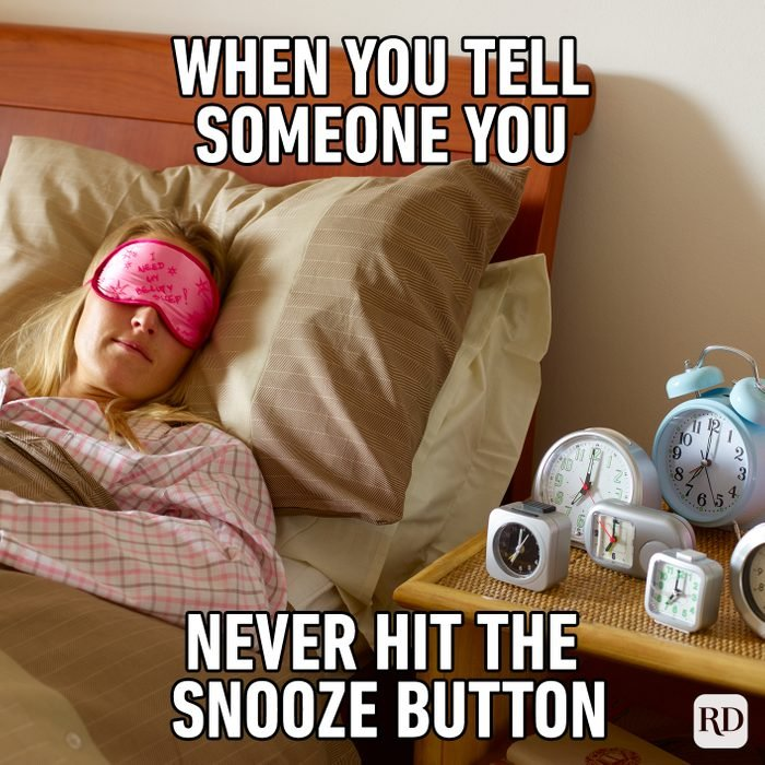 When You Tell Someone You Never Hit The Snooze Button