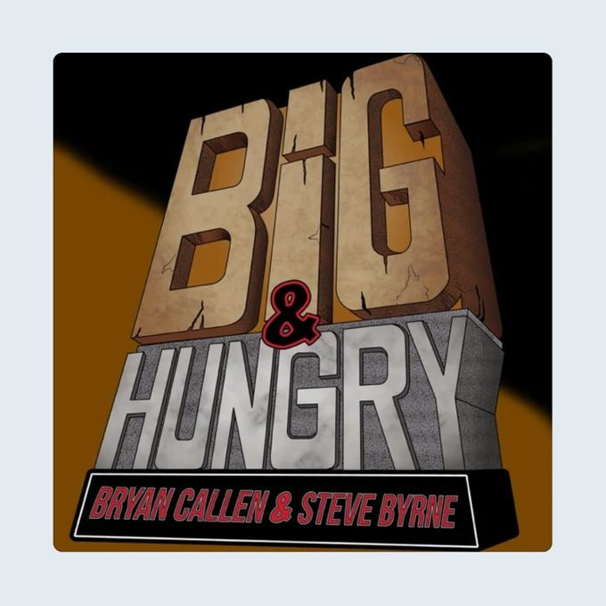 Big And Hungry Podcast