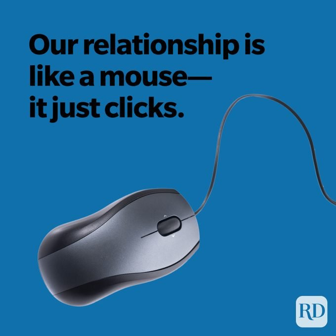 our relationship is like a mouse -- it just clicks