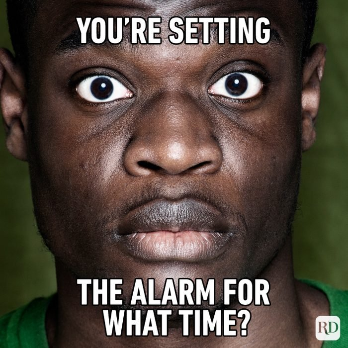 You're Setting The Alarm For What Time