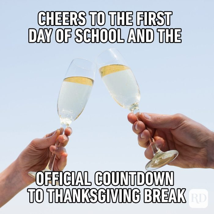 Cheers To The First Day Of School And The Official Countdown Until Thanksgiving Break