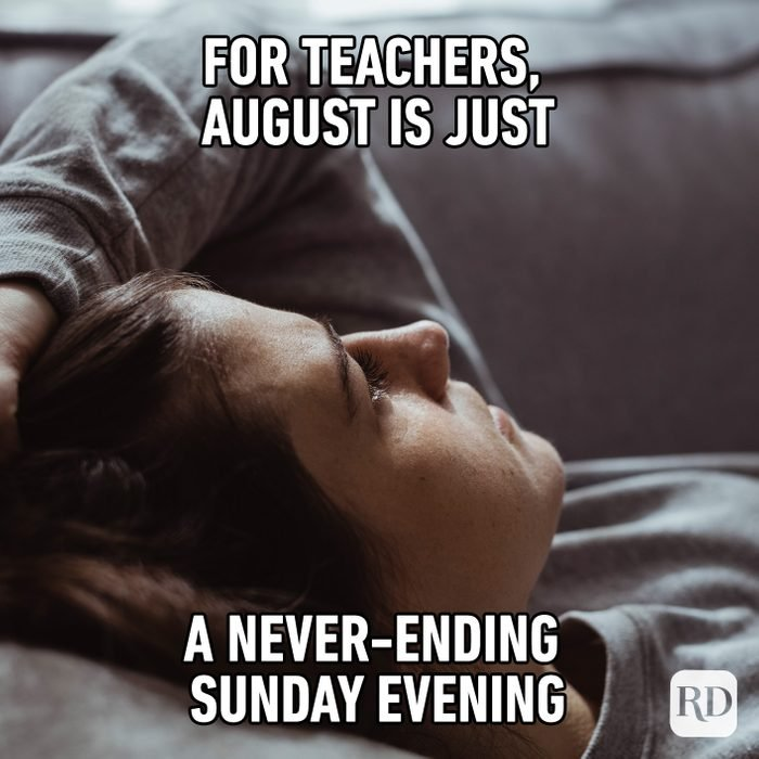 For Teachers, August Is Just A Never Ending Sunday Evening
