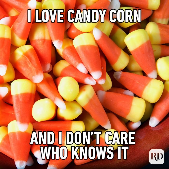 I Love Candy Corn And I Don't Care Who Knows It