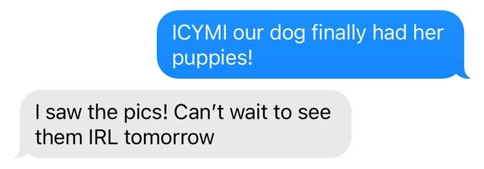 text message exchange using ICYMI and IRL abbreviations
