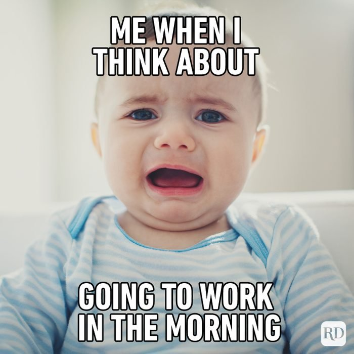 Me When I Think About Going To Work In The Morning