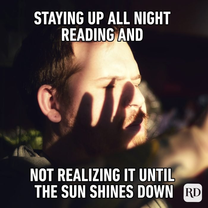 Staying Up All Night Reading And Not Realizing It Until The Sun Shines Down