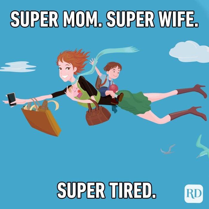 Super Mom. Super Wife. Super Tired.