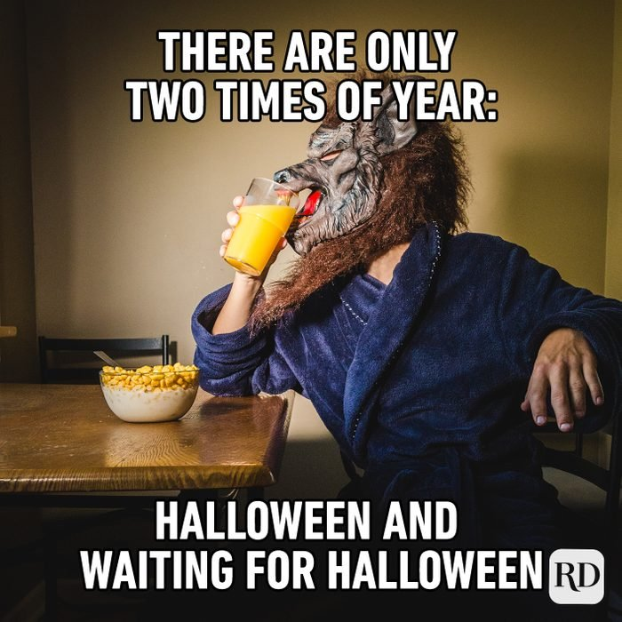 There Are Only Two Times Of Year Halloween And Waiting For Halloween