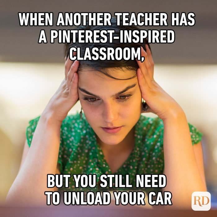 When Another Teacher Has A Pinterest Inspired Classroom, But You Still Need To Unload Your Car