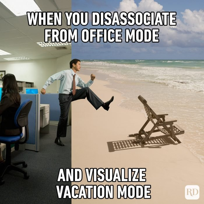 When You Disassociate From Office Mode And Visualize Vacation Mode