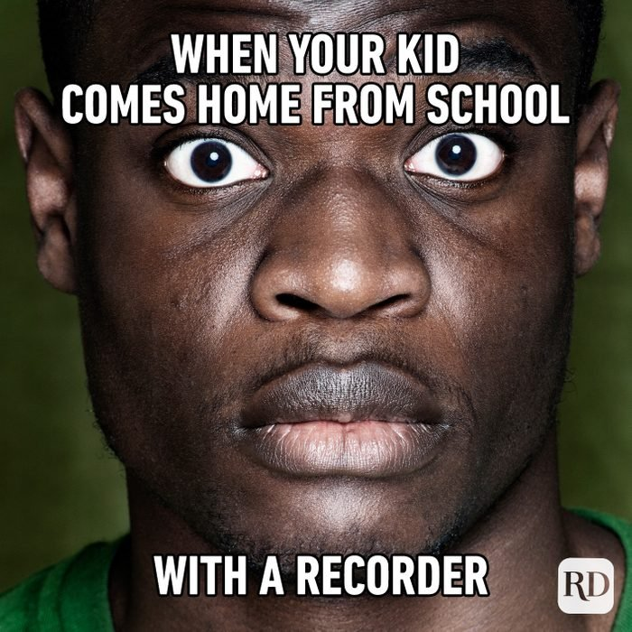 When Your Kid Comes Home From School With A Recorder